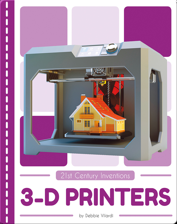 21st Century Inventions: 3-D Printers