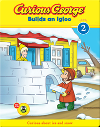 Curious George: Builds an Igloo