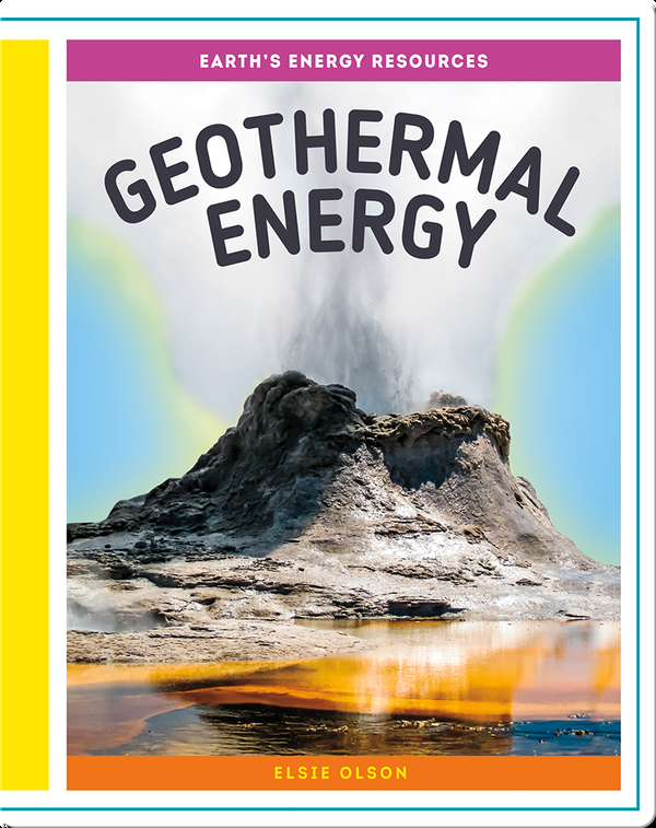 Earth's Energy Resources: Geothermal Energy