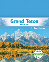 National Parks: Grand Teton National Park