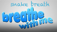 Breathe With Me: Snake Breath