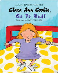 Clara Ann Cookie, Go to Bed!