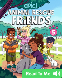 Animal Rescue Friends Book 5: Maddie and Paxton