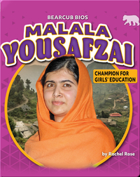 Malala Yousafzai: Champion for Girls' Education