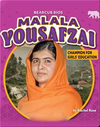 Malala Yousafzai: Champion for Girls' Education