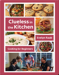 Clueless in the Kitchen: Cooking for Beginners