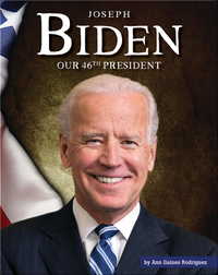 Joseph Biden, Our 46th President