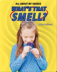 All About My Senses: What's That Smell?