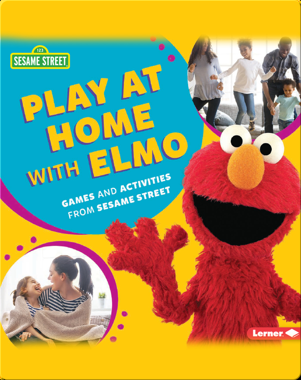 Play At Home with Elmo: Games and Activities from Sesame Street