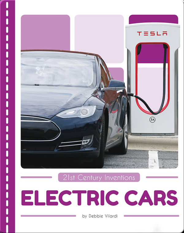 21st Century Inventions: Electric Cars