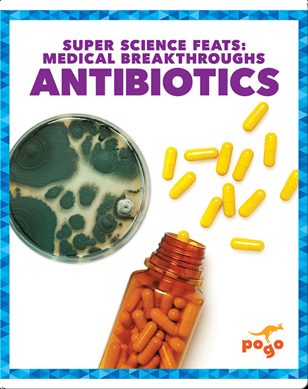 Medical Breakthroughs: Antibiotics