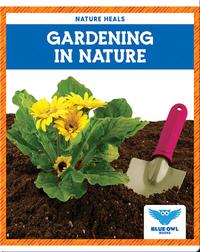 Nature Heals: Gardening in Nature