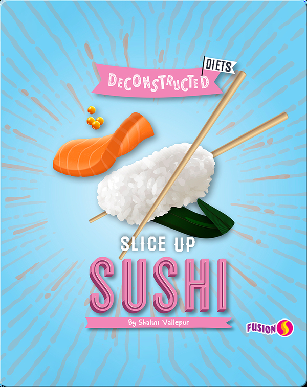 Deconstructed Diets: Slice Up Sushi