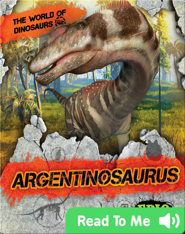 The World of Dinosaurs: Argentinosaurus