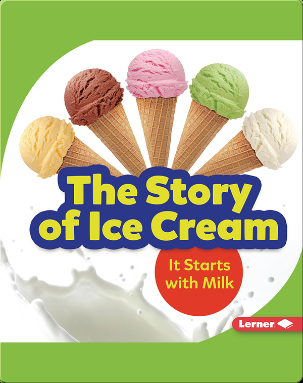 The Story of Ice Cream: It Starts with Milk