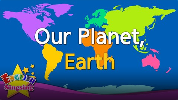English Sing Sing: Our Planet, Earth