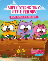 Bubu and the Little Owls: Super Strong Tiny Little Friends