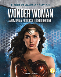 Wonder Woman: Amazonian Princess Turned Heroine