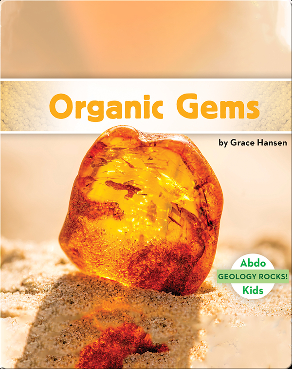 Geology Rocks!: Organic Gems