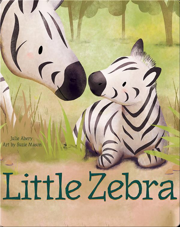 Little Animal Friends: Little Zebra