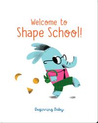 Beginning Baby: Welcome to Shape School!