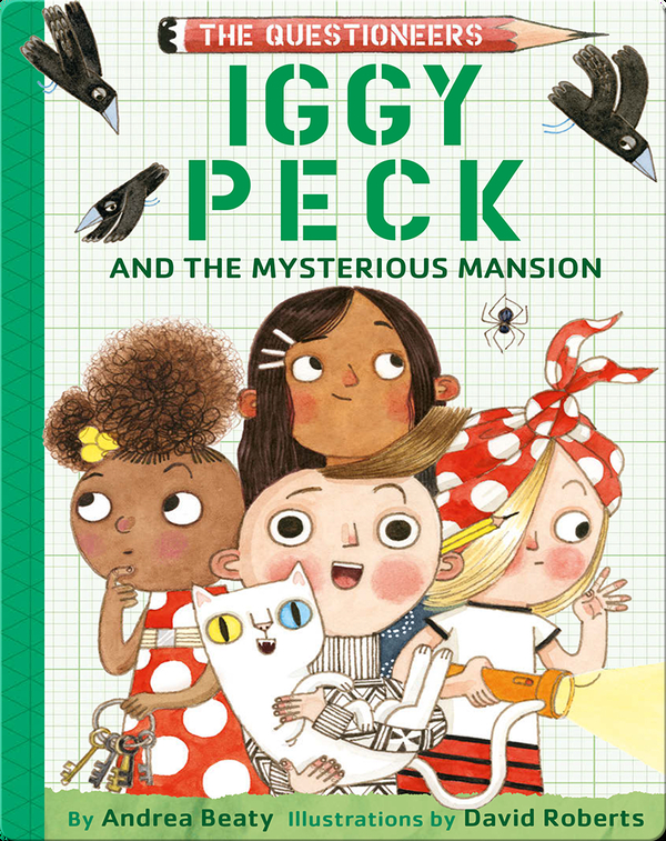 The Questioneers Book 3: Iggy Peck and the Mysterious Mansion