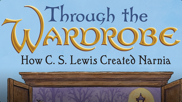Through the Wardrobe: How C. S. Lewis Created Narnia