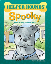 Helper Hounds: Spooky Helps Danny Tell the Truth
