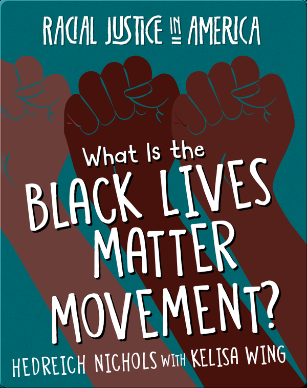 Racial Justice in America: What is the Black Lives Matter Movement?