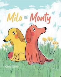 Milo and Monty