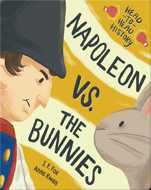 Napoleon vs. the Bunnies