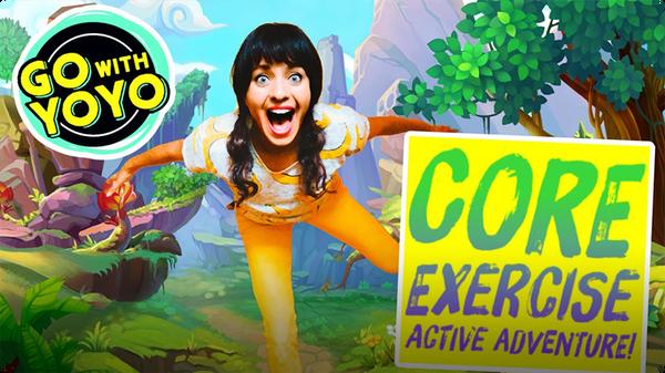 GO With YOYO: Core Exercise Active Adventure!