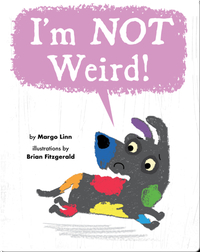 I'm Not Weird!