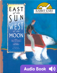 We All Have Tales: East of the Sun, West of the Moon, A Scandinavian Folktale