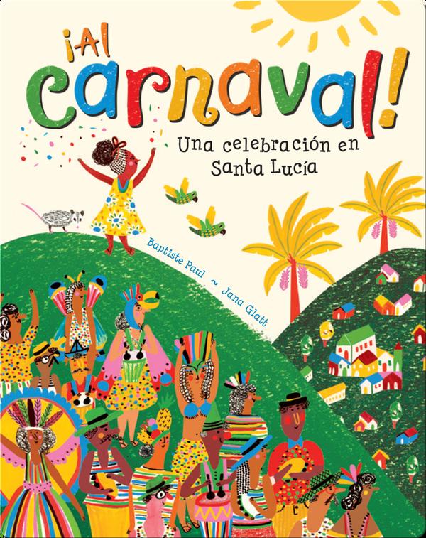 ¡Al carnaval!: Una celebración en Santa Lucia