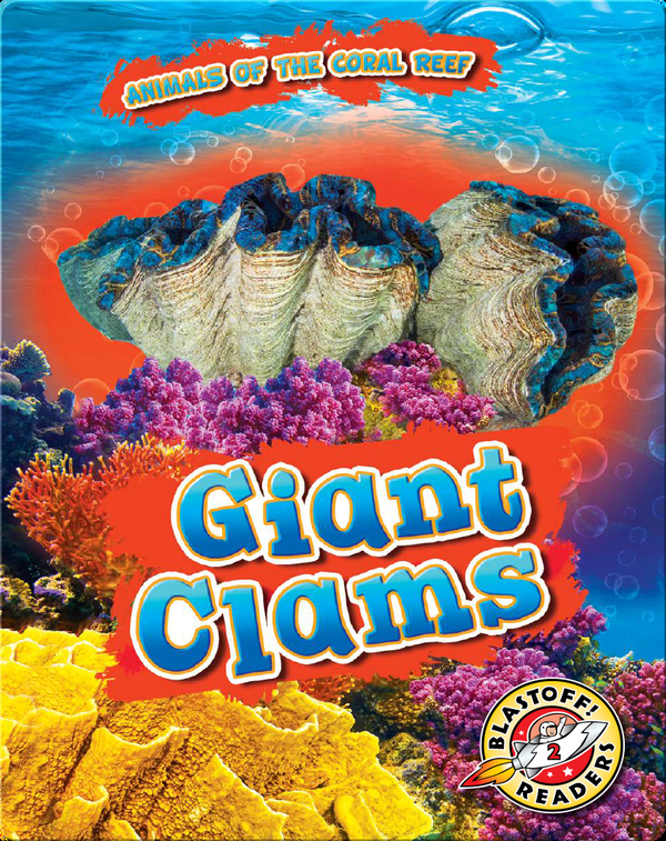 Animals of the Coral Reefs: Giant Clams