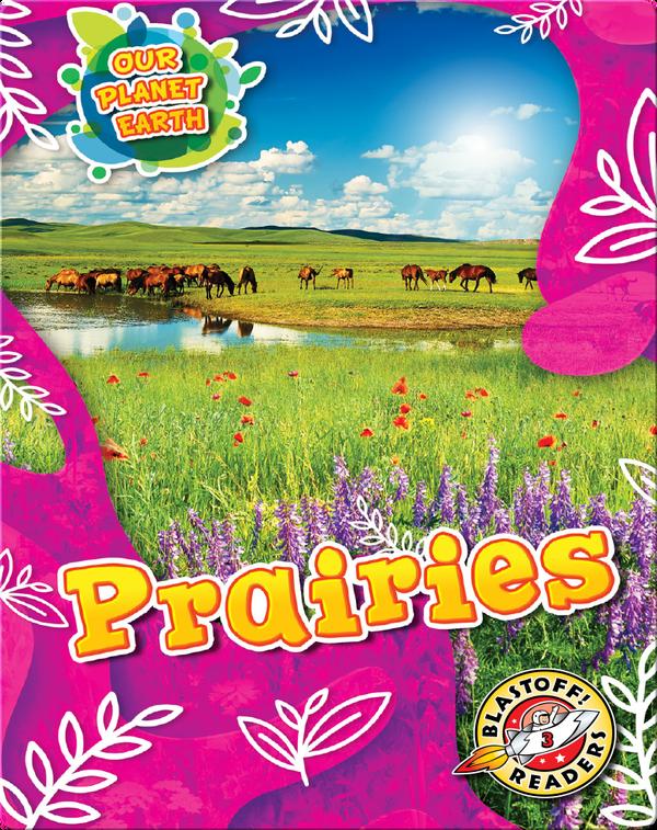 Our Planet Earth: Prairies
