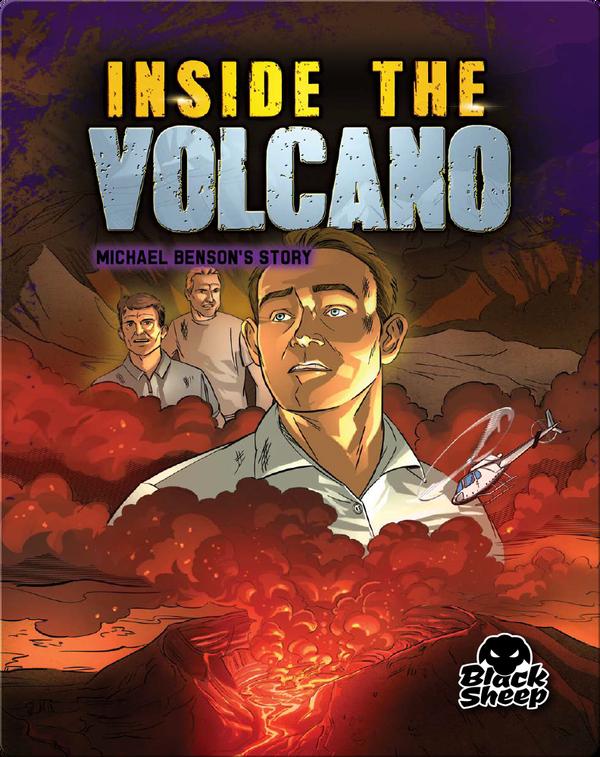 Inside the Volcano: Michael Benson's Story