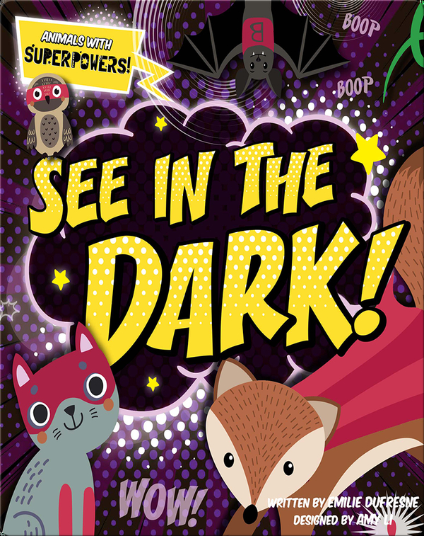 Animals with Superpowers!: See in the Dark!