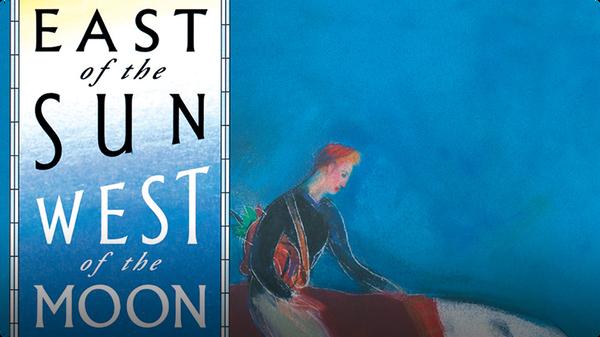 East of the Sun, West of the Moon: A Scandinavian folktale