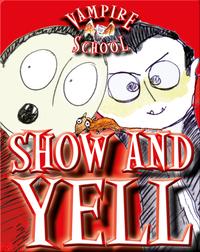 Vampire School: Show and Yell