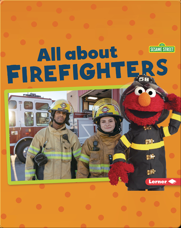 Sesame Street Loves Community Helpers: All about Firefighters
