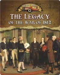The Legacy of the War of 1812