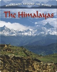 The Himalayas (Mountains Around the World)