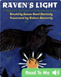Raven's Light: A Myth From the People of the Northwest Coast