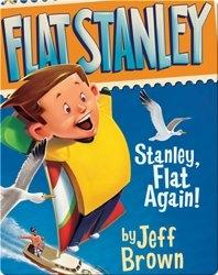 Flat Stanley: Stanley, Flat Again!