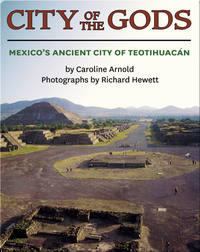 City Of The Gods: Mexico's Ancient City Of Teotihuacan