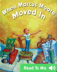When Marcus Moore Moved In