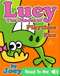 Lucy the Dinosaur: Playtime Fun