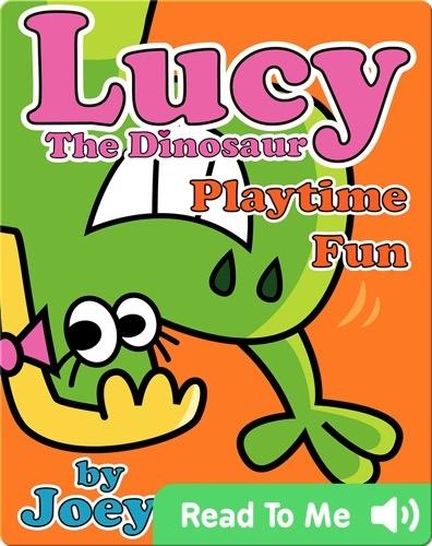 Lucy the Dinosaur: Playtime Fun